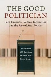 The Good Politician by Nick Clarke