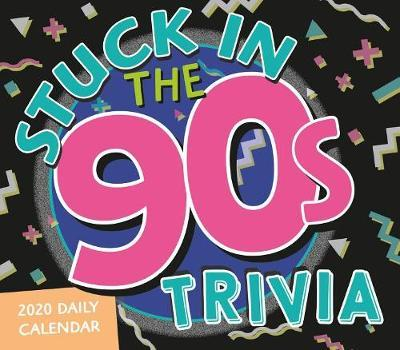 Stuck in the 90s Daily Trivia Challenge 2020 Boxed Calendar by Myles Mellor