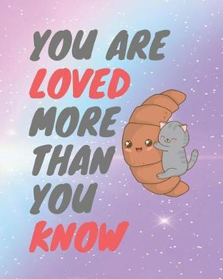 You are loved more than you know by Casa Amiga Friend