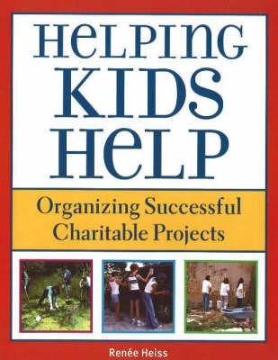 Helping Kids Help by E. Renee Heiss image