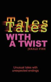 Tales with a Twist by Jerald Fine image