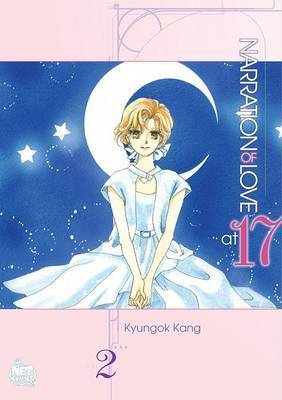 Narration of Love at 17: v. 2 by Kyungok Kang