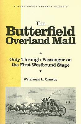 The Butterfield Overland Mail by Waterman L. Ormsby