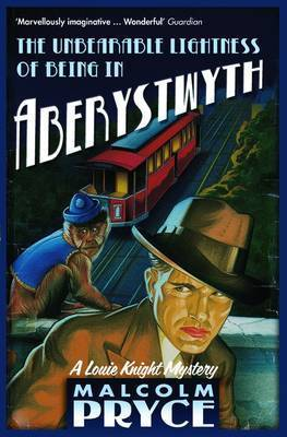 The Unbearable Lightness of Being in Aberystwyth by Malcolm Pryce