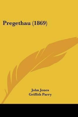 Pregethau (1869) by Griffith Parry