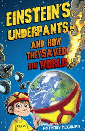 Einstein's Underpants - And How They Saved the World by Anthony McGowan image