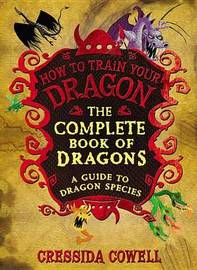 The Complete Book of Dragons by Cressida Cowell