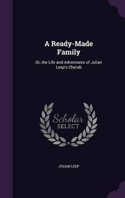 A Ready-Made Family by Julian Leep