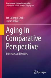 Aging in Comparative Perspective by Ian Gillespie Cook
