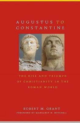 Augustus to Constantine by Robert M Grant image