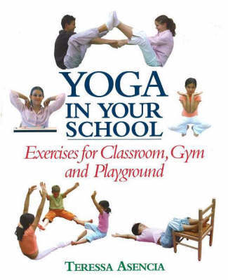 Yoga in Your School by Teressa Asencia image