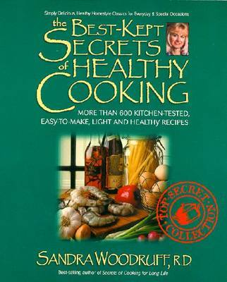The Best Kept Secrets of Healthy Cooking by Sandra Woodruff