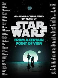 Star Wars: From a Certain Point of View by Various Authors image