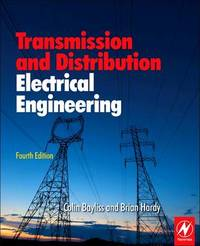 Transmission and Distribution Electrical Engineering by Colin Bayliss