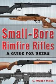 Small-Bore Rifles by C. Rodney James