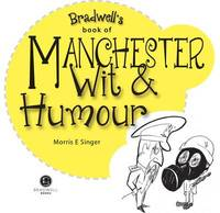 Manchester Wit & Humour by E. Morris Singer