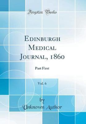 Edinburgh Medical Journal, 1860, Vol. 6 by Unknown Author
