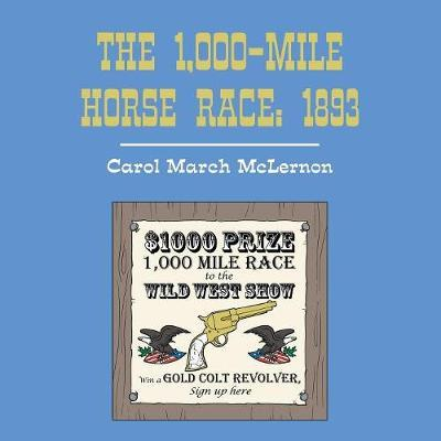 The 1,000-Mile Horse Race by Carol March McLernon