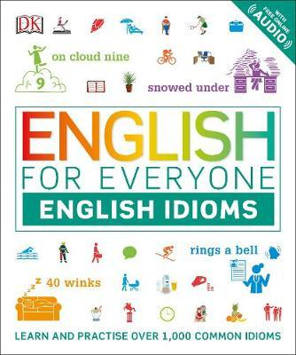 English for Everyone English Idioms by DK