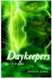 Daykeepers: Poetry & Prose by Theresa E. Laveck image