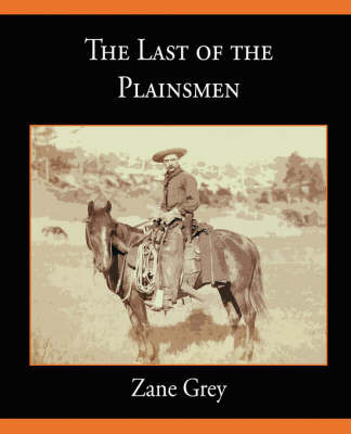 The Last of the Plainsmen by Zane Grey image