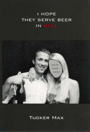 I Hope They Serve Beer In Hell by Tucker Max image