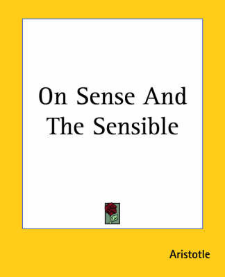 On Sense And The Sensible by * Aristotle