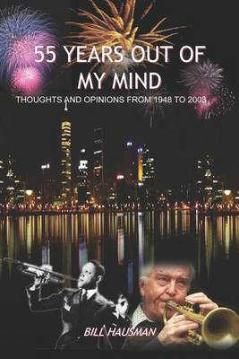 55 Years Out of Mind by Bill Hausman
