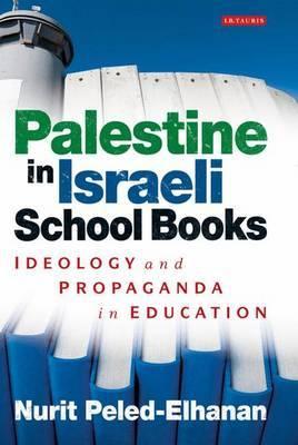 Palestine in Israeli School Books: Ideology and Propaganda in Education image