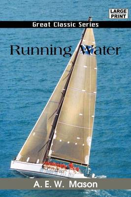 Running Water by A.E.W. Mason