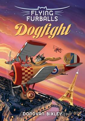 Flying Furballs 1: Dogfight by Donovan Bixley