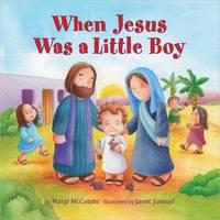 When Jesus Was a Little Boy by Margi McCombs