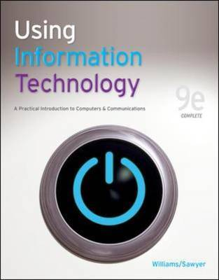 Using Information Technology Complete Edition by Brian K. Williams