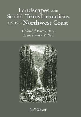 Landscapes and Social Transformations on the Northwest Coast image