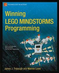 Winning LEGO MINDSTORMS Programming by James Trobaugh