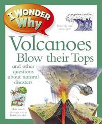 I Wonder Why Volcanoes Blow Their Tops by Rosie Greenwood