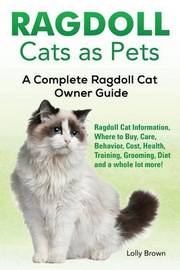 Ragdoll Cats as Pets by Lolly Brown