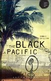 The Black Pacific by Robbie Shilliam