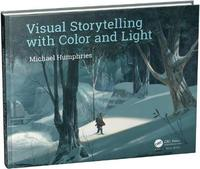 Visual Storytelling with Color and Light by Michael Humphries