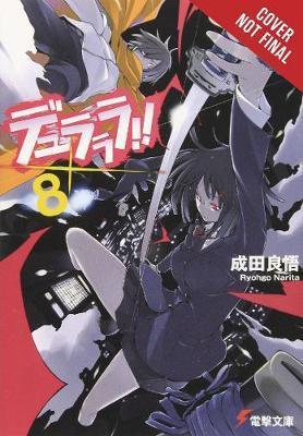 Durarara!!, Vol. 8 by Ryohgo Narita