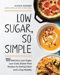 Low Sugar, So Simple by Elviira Krebber