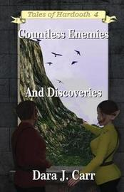 Countless Enemies and Discoveries by Dara J Carr