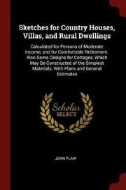 Sketches for Country Houses, Villas, and Rural Dwellings by John Plaw image