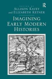 Imagining Early Modern Histories by Allison Kavey image