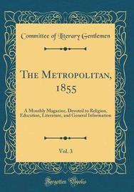 The Metropolitan, 1855, Vol. 3 by Committee of Literary Gentlemen image