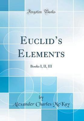 Euclid's Elements by Alexander Charles McKay image