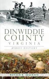 Dinwiddie County, Virginia by Ronald Seagrave