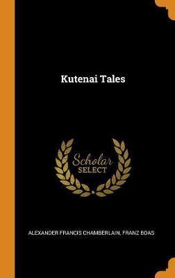Kutenai Tales by Alexander Francis Chamberlain image