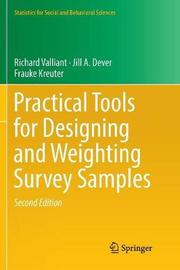 Practical Tools for Designing and Weighting Survey Samples by Richard Valliant