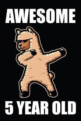 Awesome 5 Year Old Dabbing Llama by Birthday Corp Publishing